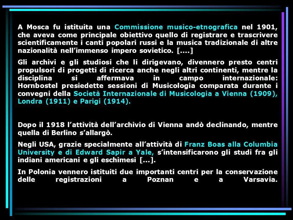 A Mosca fu istituita una Commissione musico-etnografica nel 1901, che aveva come principale obiettivo quello di registrare e trascrivere scientificamente i canti popolari russi e la musica tradizionale di altre nazionalità nell'immenso impero sovietico. [....]